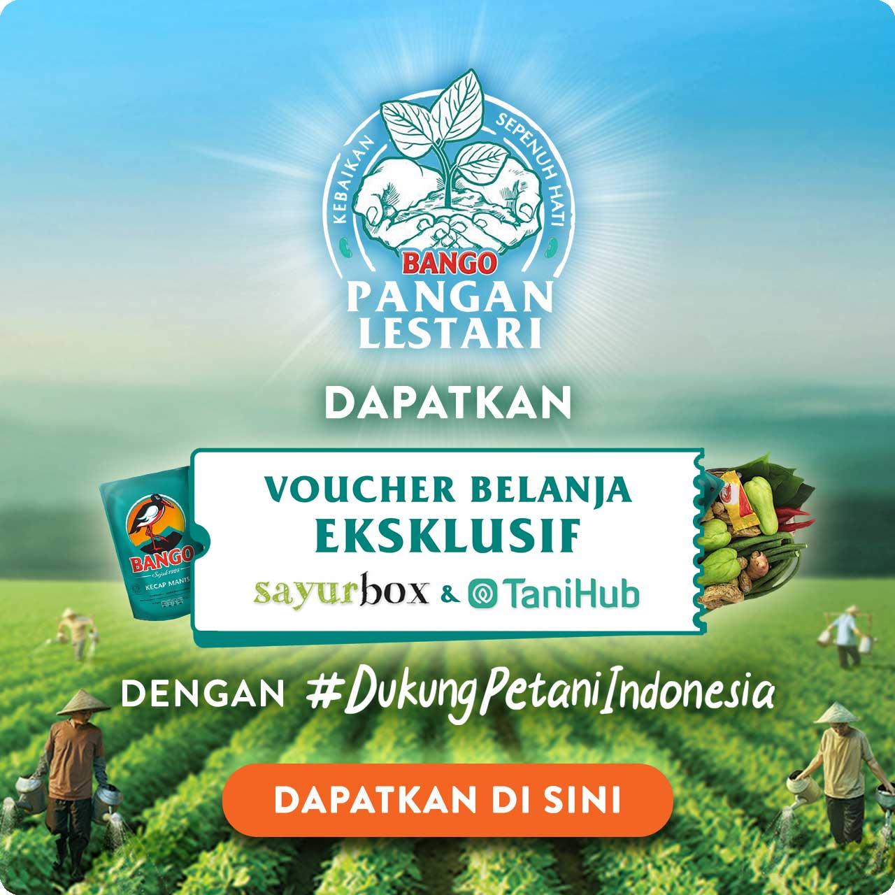 Dapatkan Voucher Belanja Eksklusif Dengan #DukungPetaniIndonesia